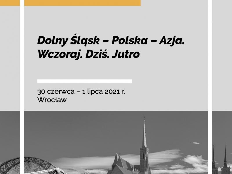 Dolny Śląsk - Polska - Azja, Wczoraj. Dziś. Jutro