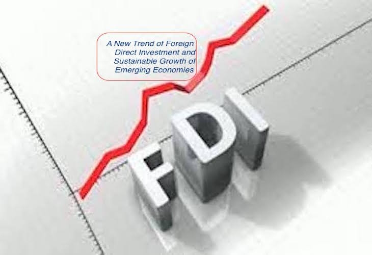 A New Trend of Foreign Direct Investment and Sustainable Growth of Emerging Economies